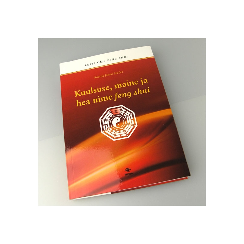 """Raamat """"Kuulsuse, maine ja hea nime feng shui""""(allalaetav)"""