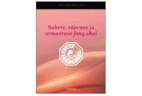 """Raamat """"Suhte, sõpruse ja armastuse feng shui""""(allalaetav)"""