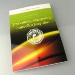 """Raamat """"Perekonna, sugupuu ja mineviku feng shui"""""""