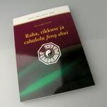 """Raamat """"Raha, rikkuse ja rahulolu feng shui"""""""