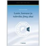 """Raamat """"Laste, loovuse ja tuleviku feng shui"""""""