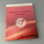 """Raamat """"Suhte, sõpruse ja armastuse feng shui"""""""