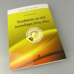 """Raamat """"Teadmiste ja töö iseendaga feng shui"""""""